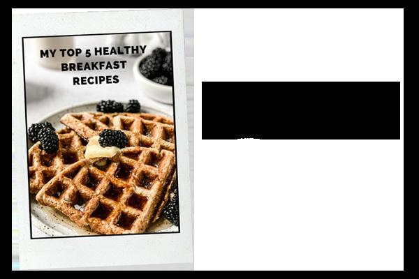 My Top 5 Healthy Breakfast Recipes 2